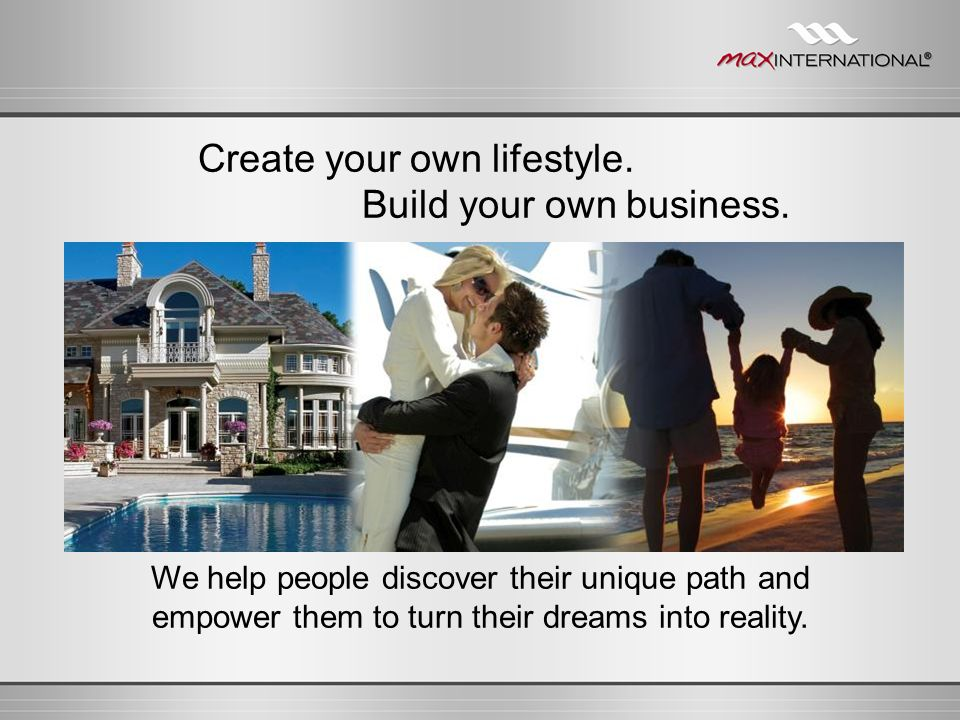 Create your own lifestyle. Build your own business.