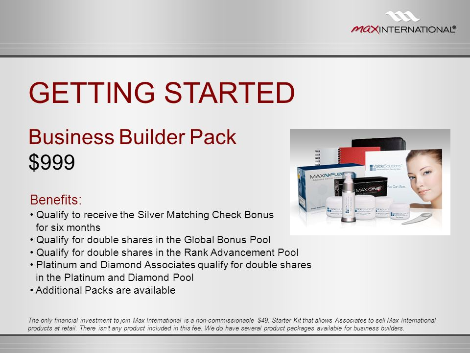GETTING STARTED Business Builder Pack $999 Benefits: