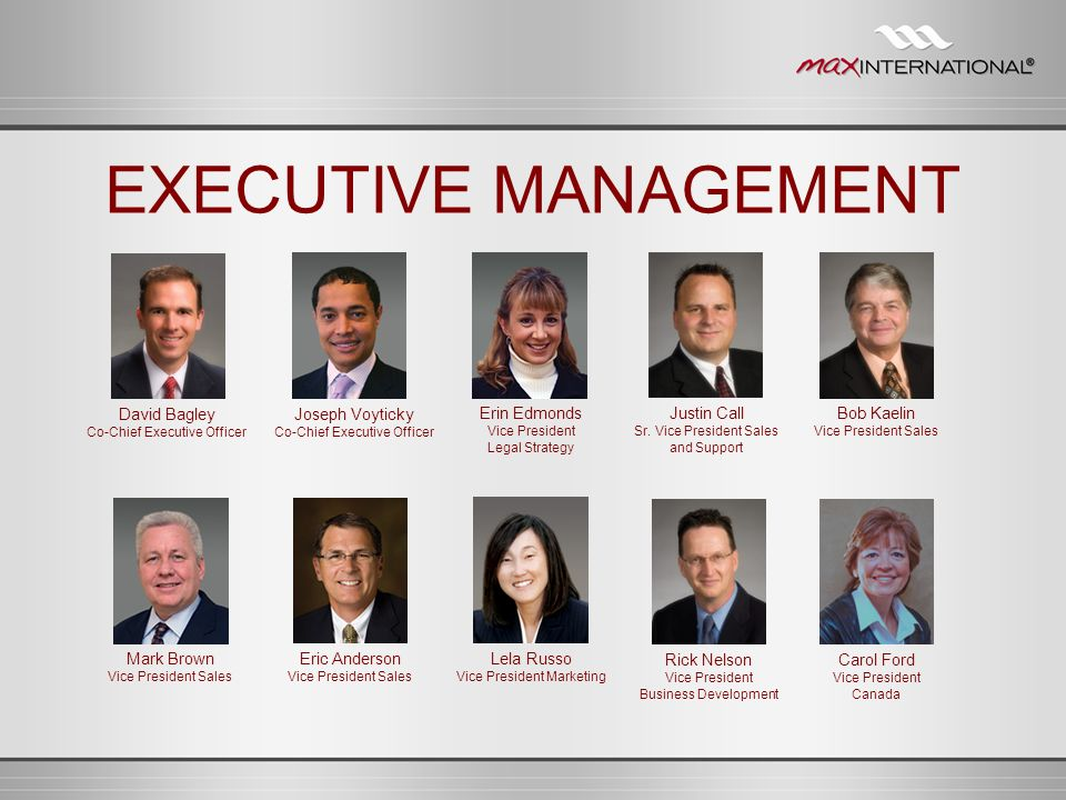 EXECUTIVE MANAGEMENT David Bagley Joseph Voyticky Erin Edmonds