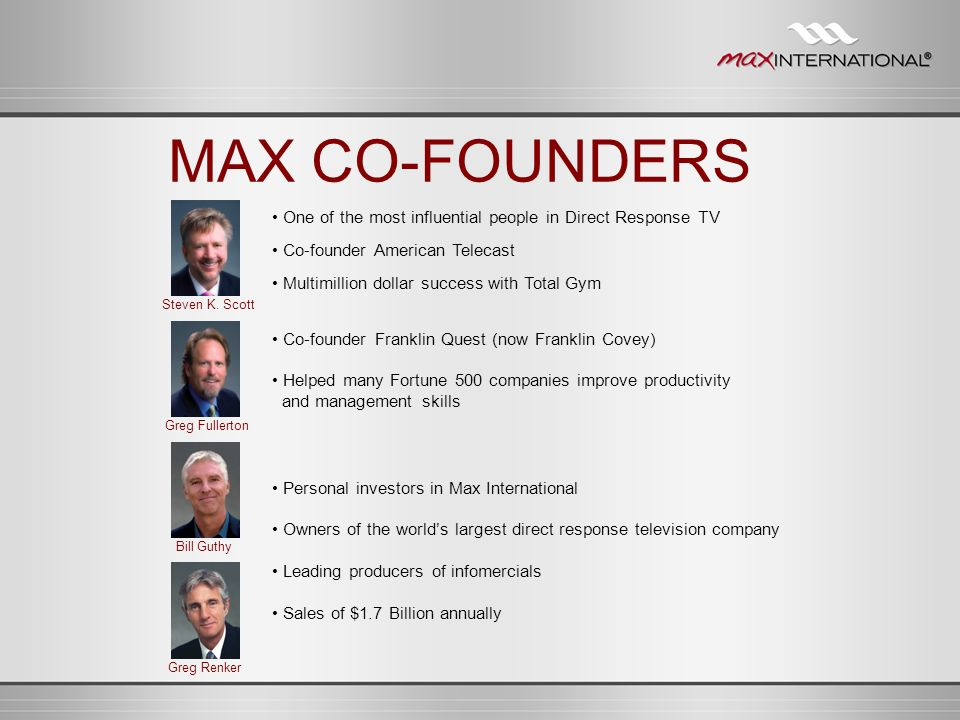 MAX CO-FOUNDERS • One of the most influential people in Direct Response TV. • Co-founder American Telecast.