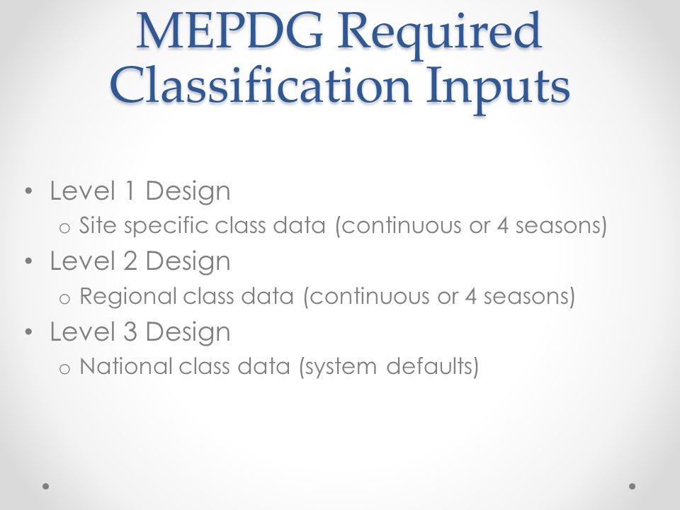 MEPDG Required Classification Inputs