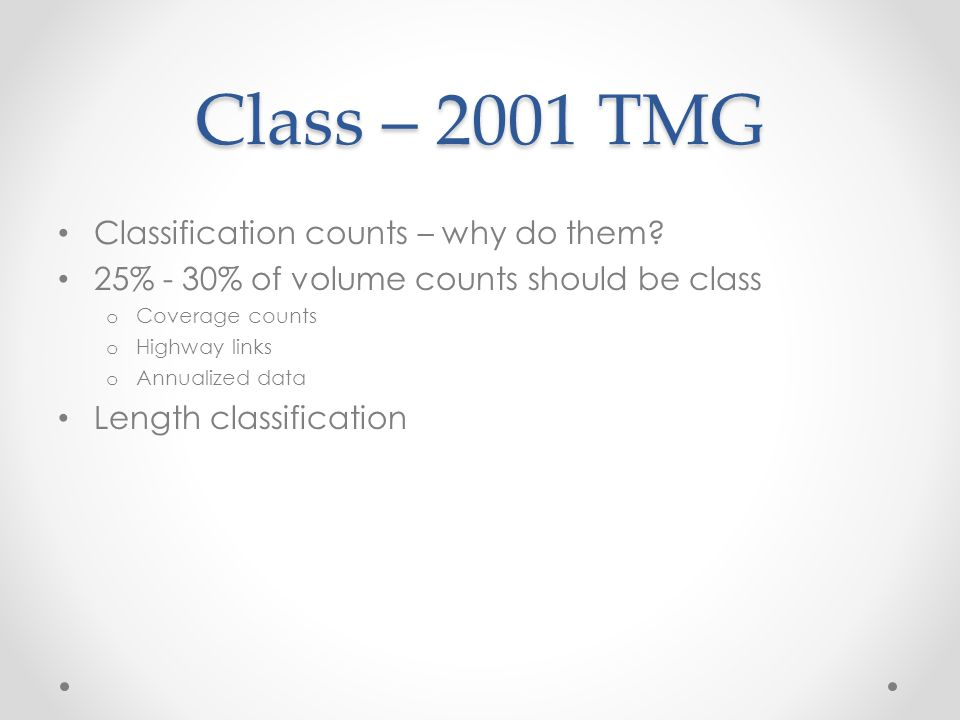 Class – 2001 TMG Classification counts – why do them