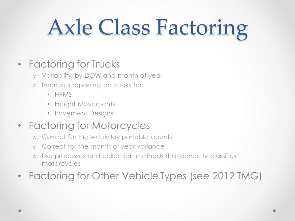 Axle Class Factoring Factoring for Trucks Factoring for Motorcycles
