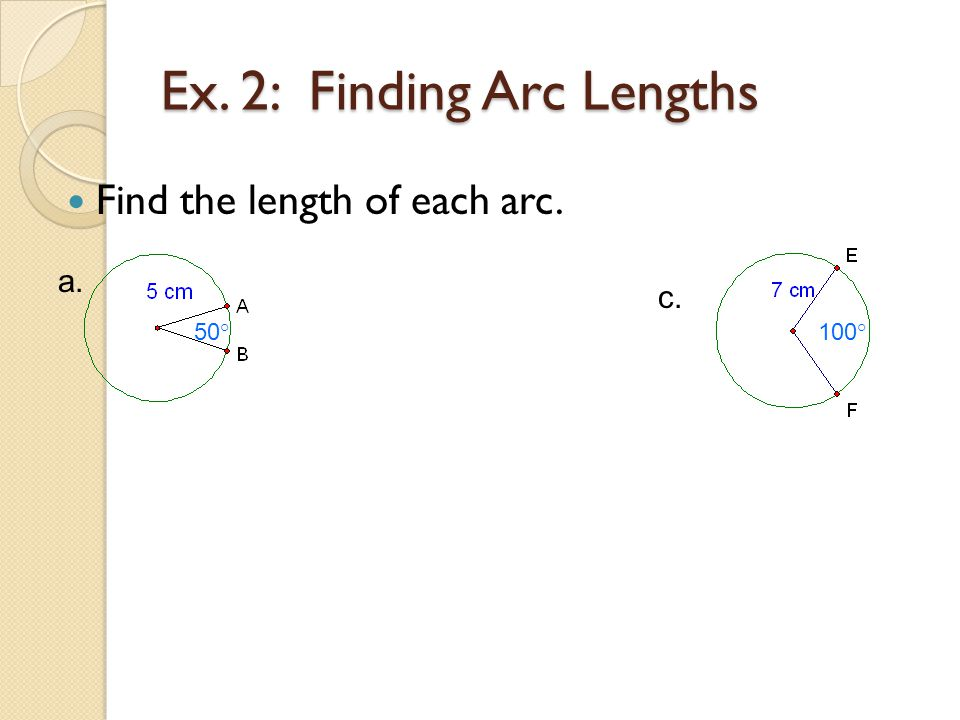Ex. 2: Finding Arc Lengths