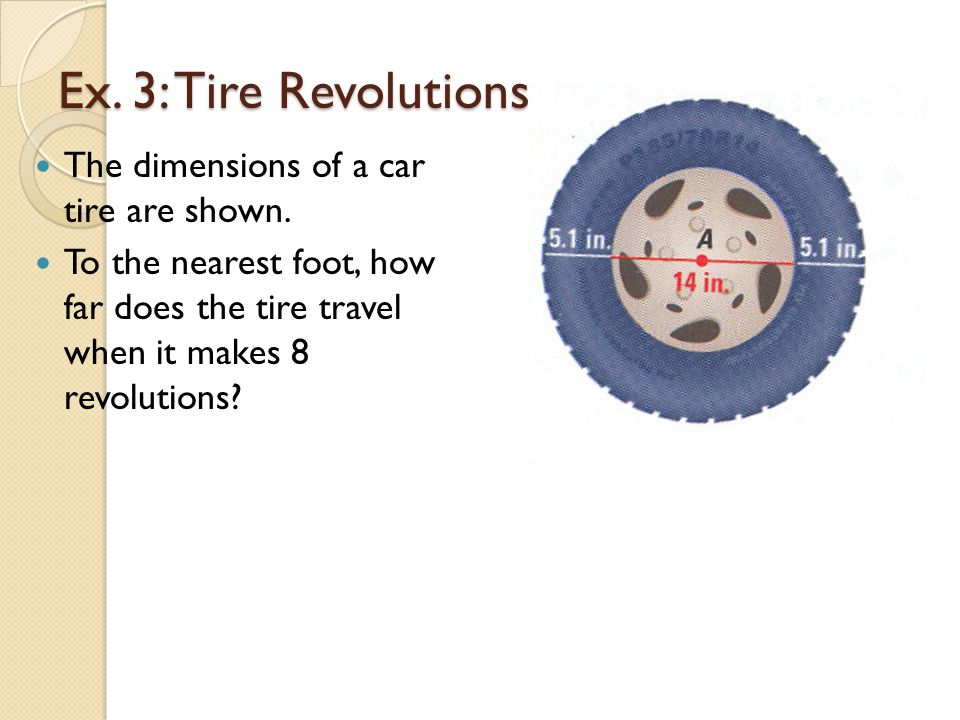 Ex. 3: Tire Revolutions The dimensions of a car tire are shown.