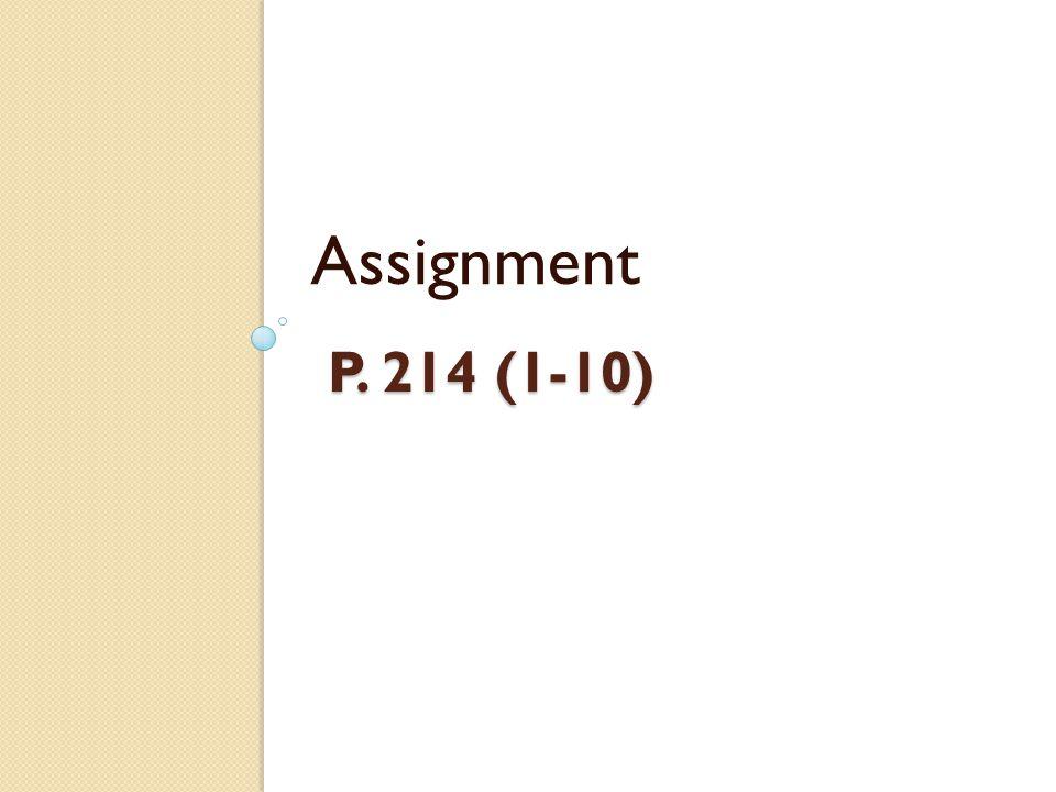 Assignment p. 214 (1-10)