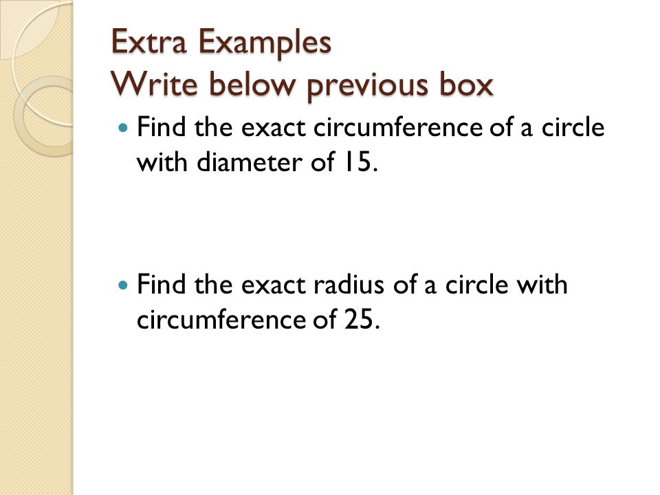 Extra Examples Write below previous box
