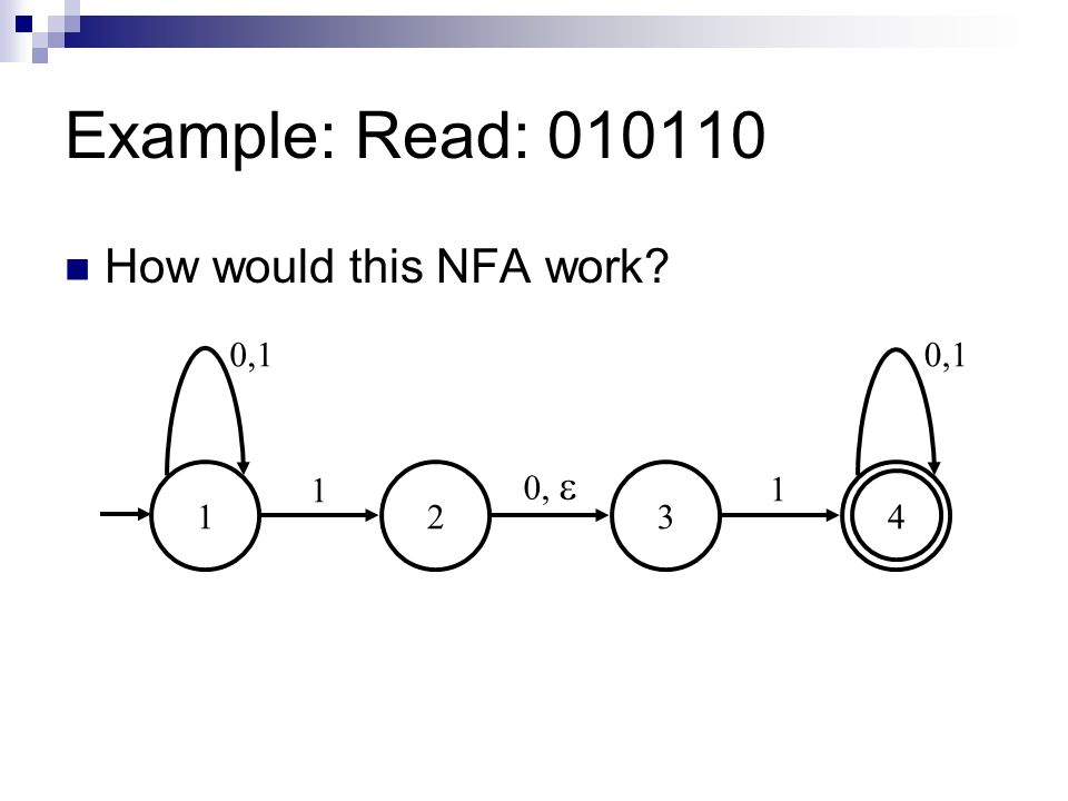 Example: Read: 010110 How would this NFA work 1 2 3 4 0,1 0, 