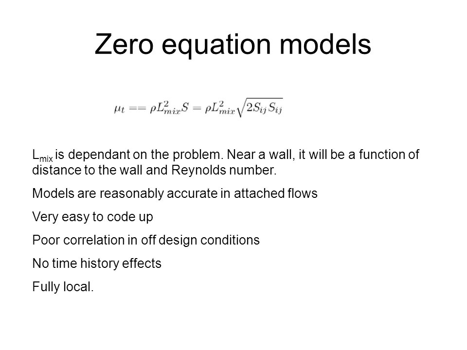 Zero equation models Lmix is dependant on the problem. Near a wall, it will be a function of distance to the wall and Reynolds number.