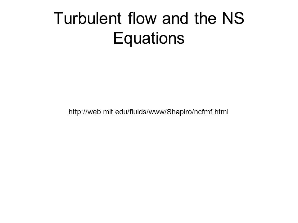 Turbulent flow and the NS Equations