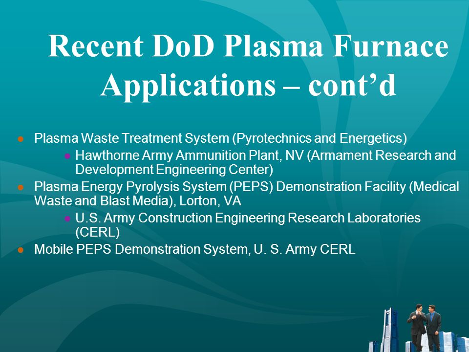 Recent DoD Plasma Furnace Applications – cont'd