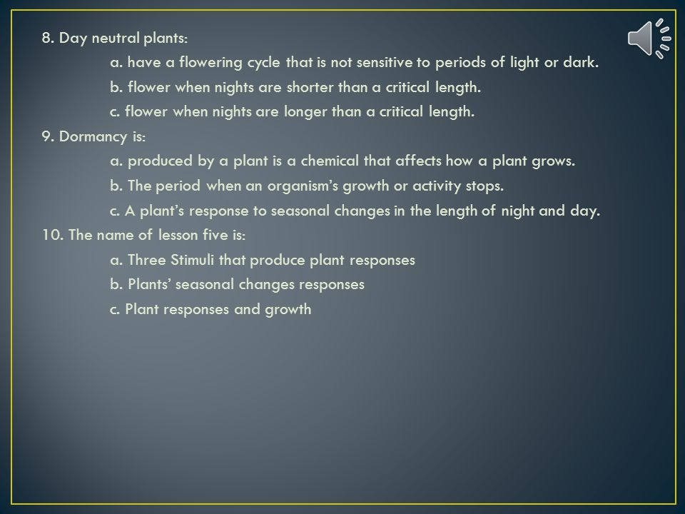 8. Day neutral plants: a.