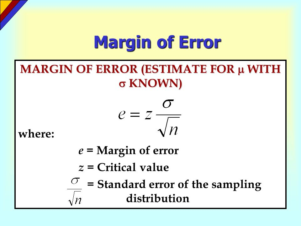 MARGIN OF ERROR (ESTIMATE FOR  WITH  KNOWN)