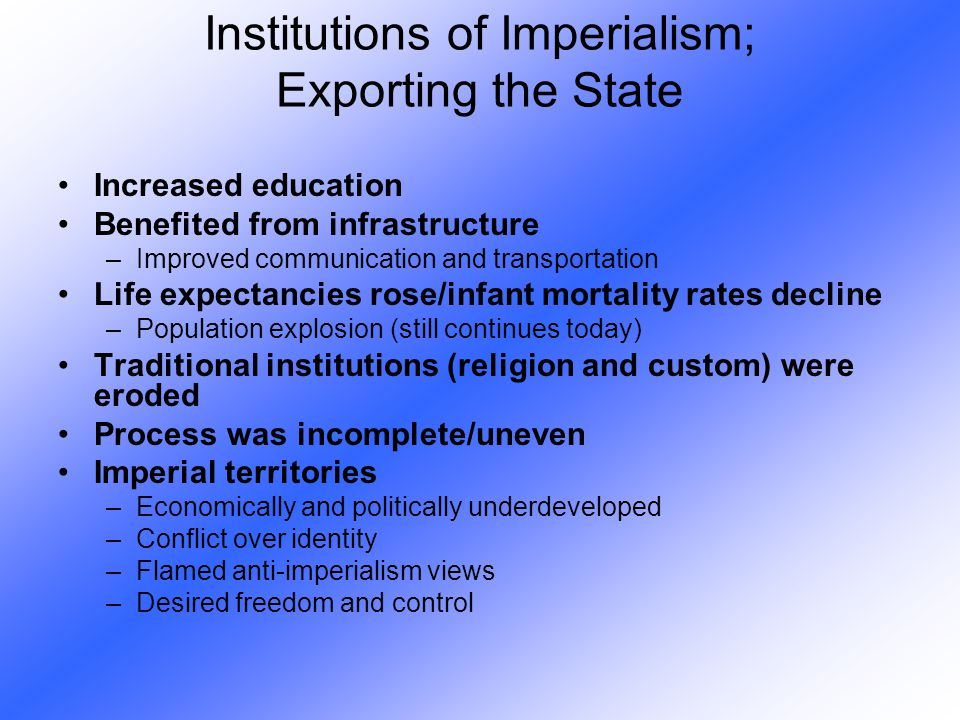 Institutions of Imperialism; Exporting the State
