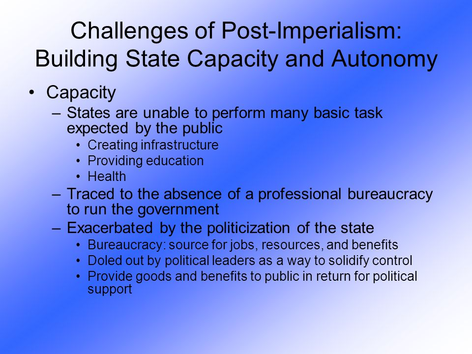 Challenges of Post-Imperialism: Building State Capacity and Autonomy