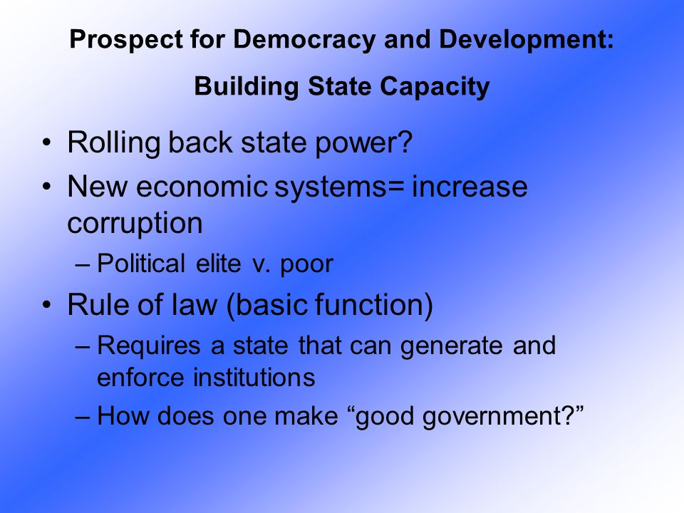 Prospect for Democracy and Development: Building State Capacity