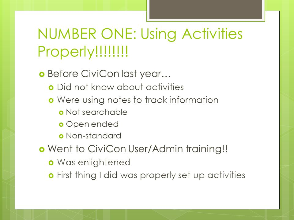 NUMBER ONE: Using Activities Properly!!!!!!!!