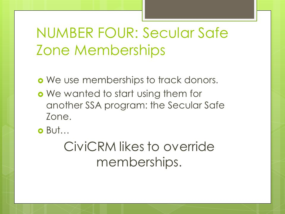 NUMBER FOUR: Secular Safe Zone Memberships