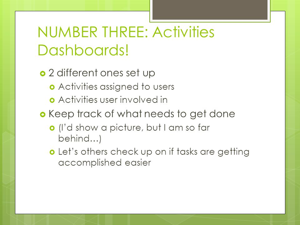 NUMBER THREE: Activities Dashboards!