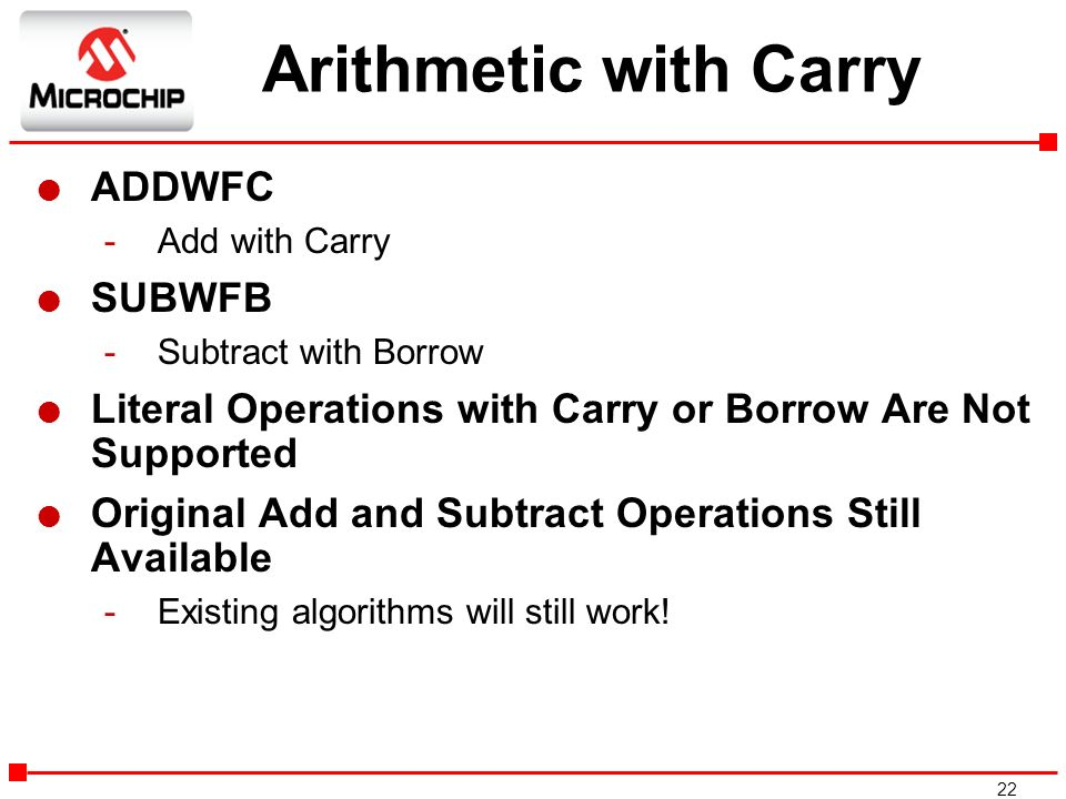 Arithmetic with Carry ADDWFC SUBWFB
