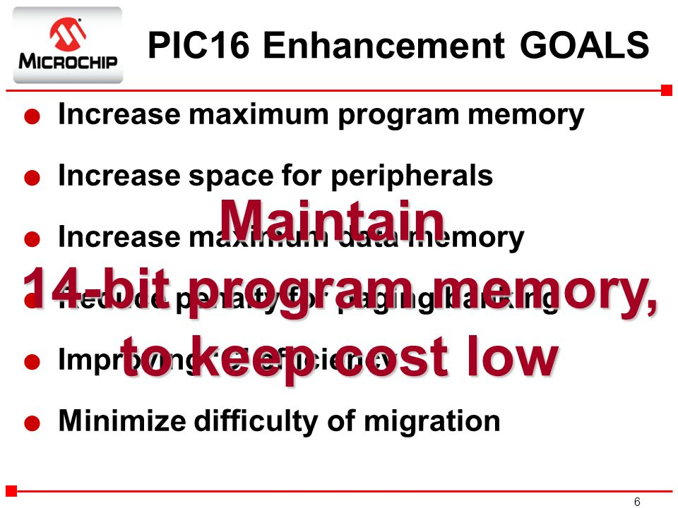 Maintain 14-bit program memory, to keep cost low