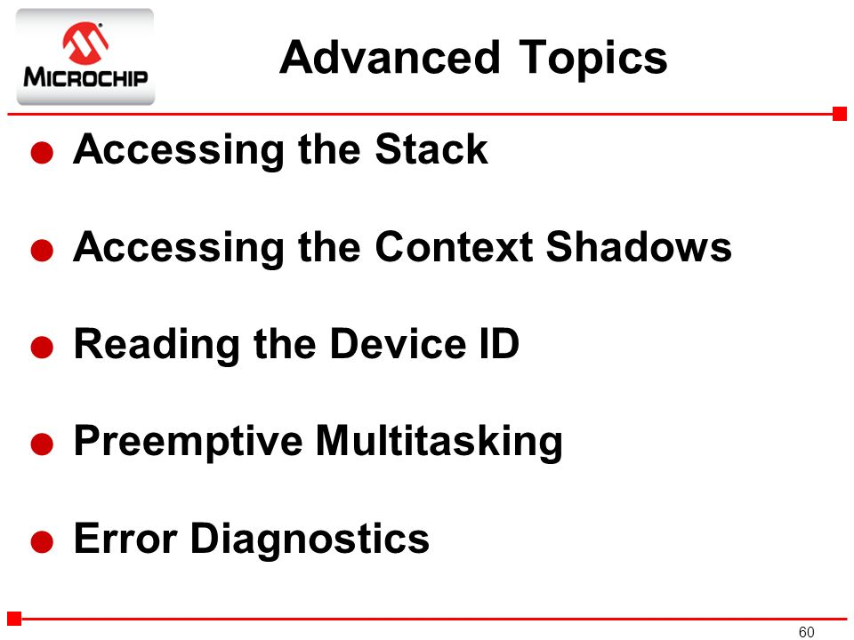 Advanced Topics Accessing the Stack Accessing the Context Shadows