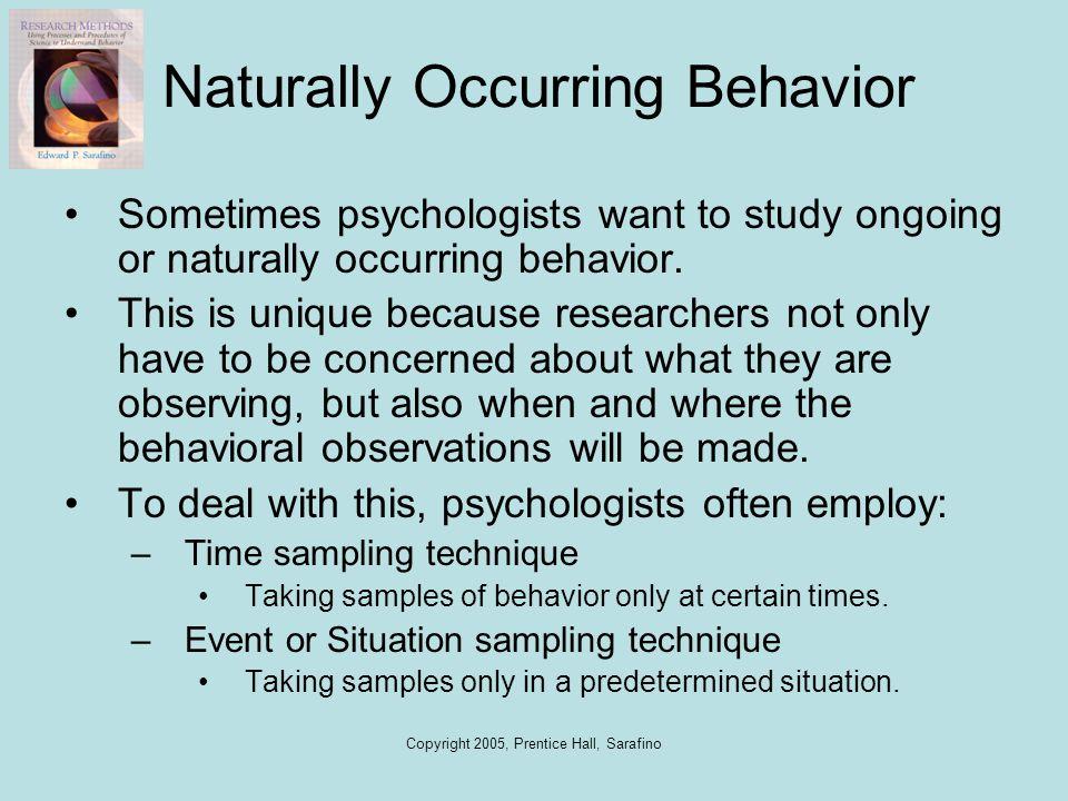 Naturally Occurring Behavior