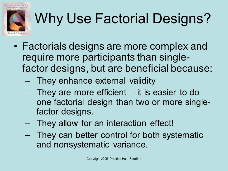 Why Use Factorial Designs