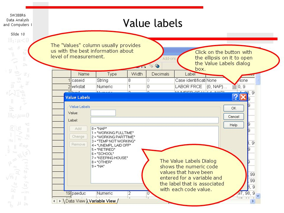 Value labels The Values column usually provides us with the best information about level of measurement.