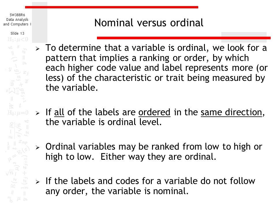 Nominal versus ordinal