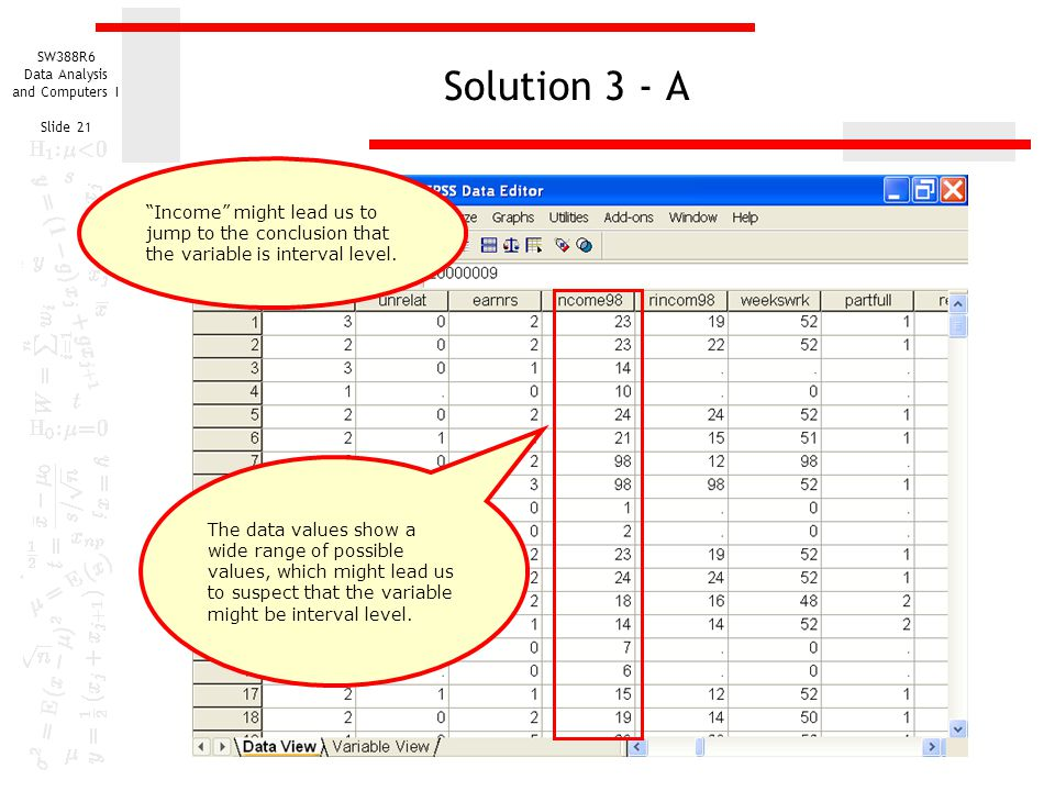 Solution 3 - A Income might lead us to jump to the conclusion that the variable is interval level.
