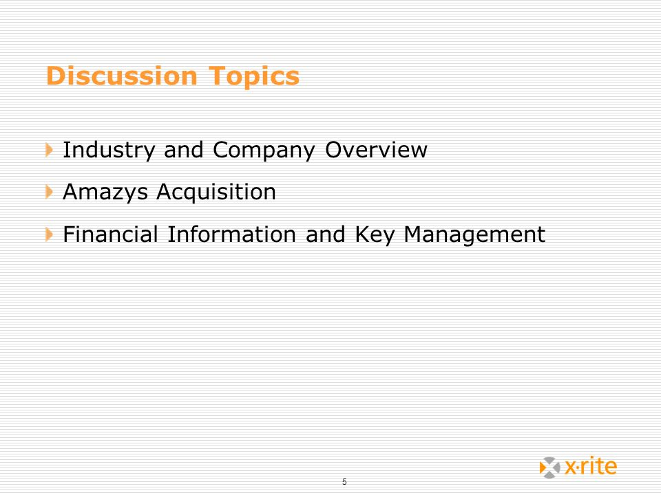 Discussion Topics Industry and Company Overview Amazys Acquisition