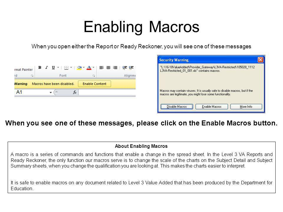 Enabling Macros When you open either the Report or Ready Reckoner, you will see one of these messages.