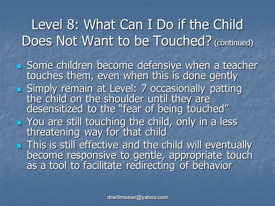 Level 8: What Can I Do if the Child Does Not Want to be Touched