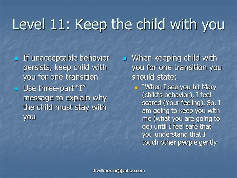 Level 11: Keep the child with you