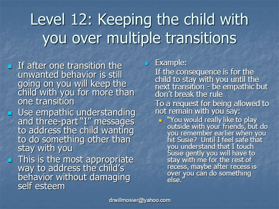 Level 12: Keeping the child with you over multiple transitions