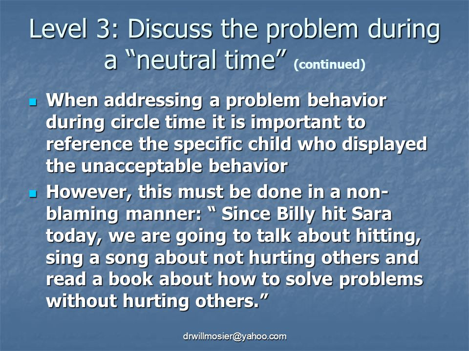 Level 3: Discuss the problem during a neutral time (continued)