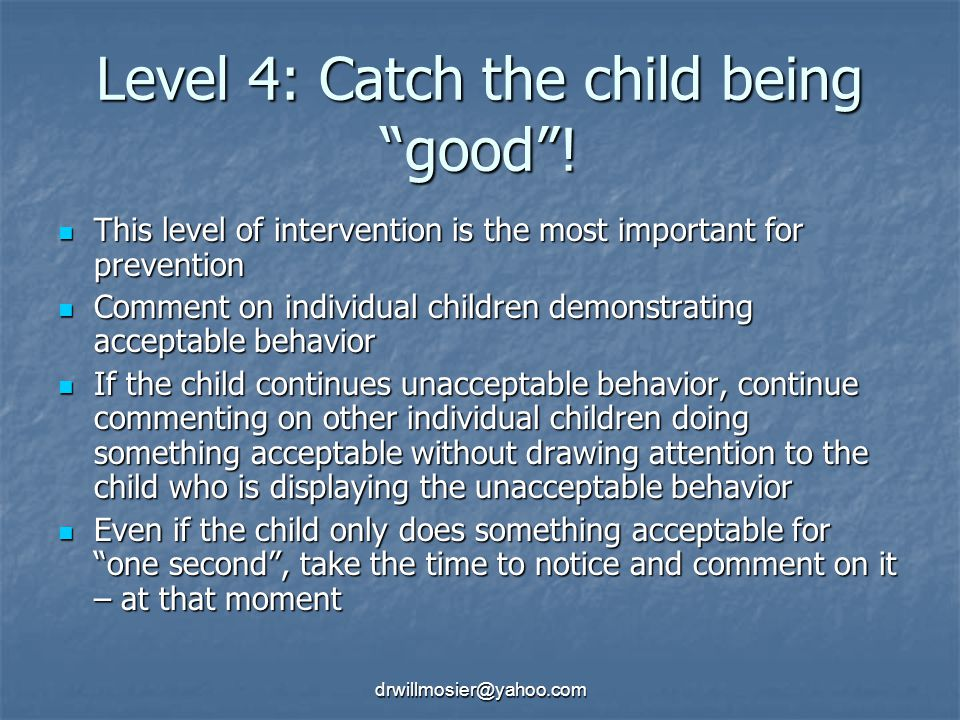 Level 4: Catch the child being good !