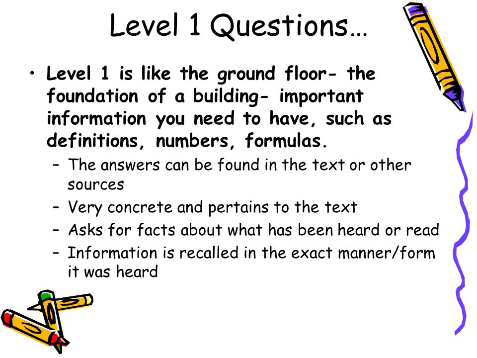Level 1 Questions…