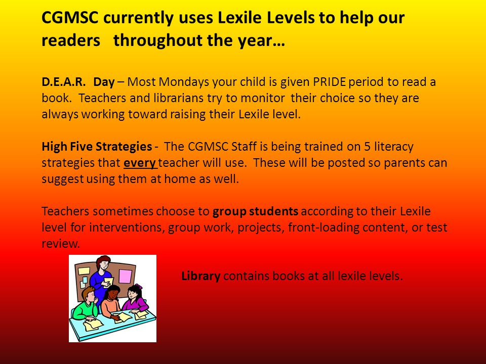 CGMSC currently uses Lexile Levels to help our readers throughout the year…