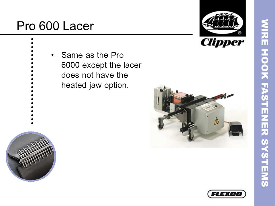 Pro 600 Lacer Same as the Pro 6000 except the lacer does not have the heated jaw option.