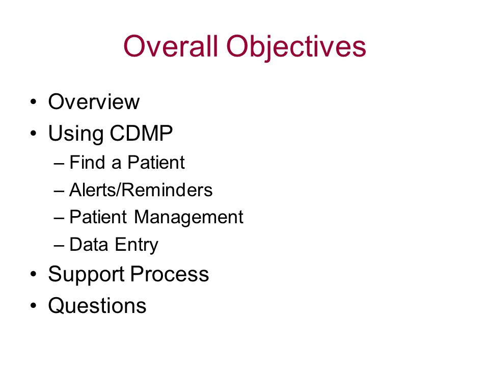 Overall Objectives Overview Using CDMP Support Process Questions