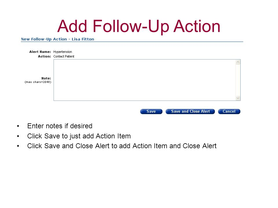 Add Follow-Up Action Enter notes if desired