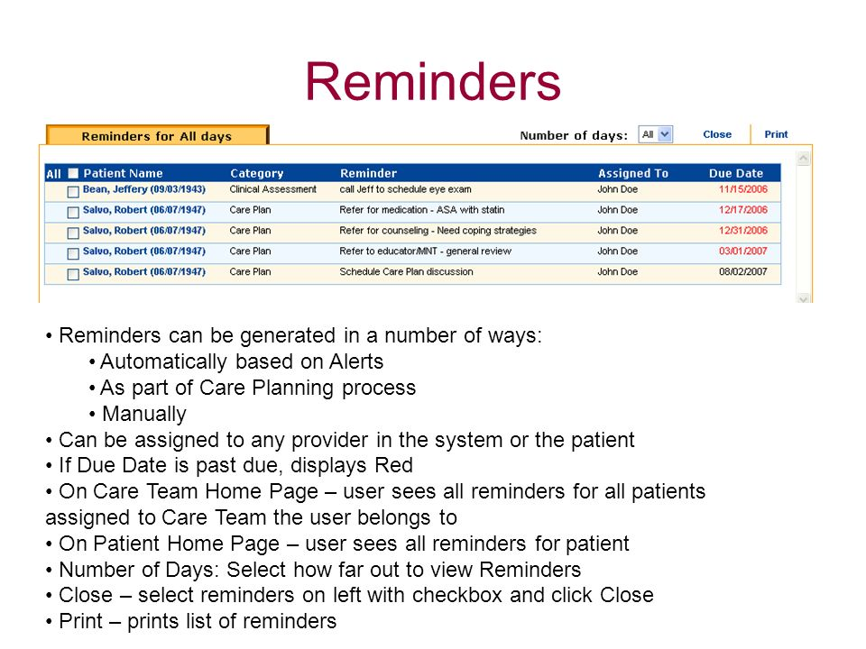 Reminders Reminders can be generated in a number of ways: