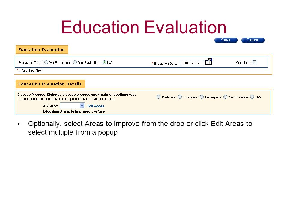 Education Evaluation Optionally, select Areas to Improve from the drop or click Edit Areas to select multiple from a popup.