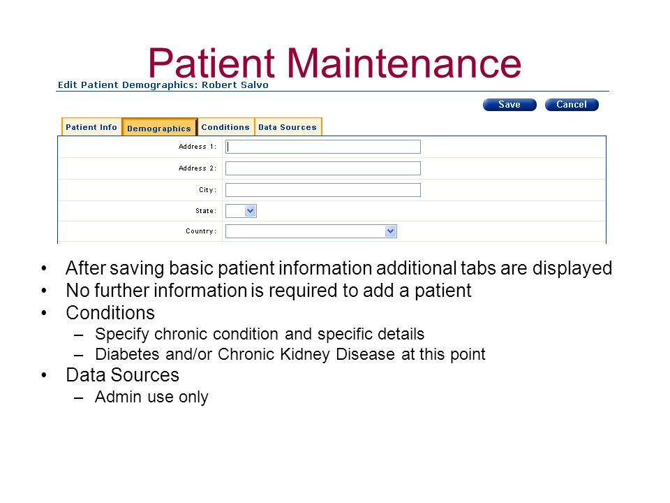 Patient MaintenanceAfter saving basic patient information additional tabs are displayed. No further information is required to add a patient.