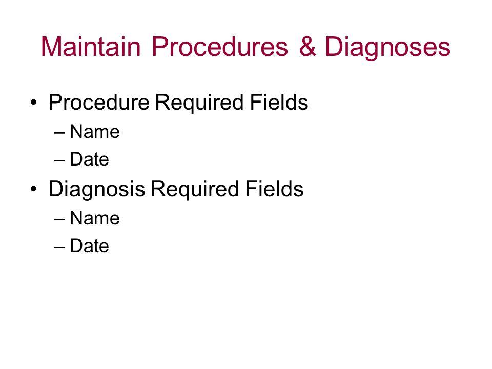 Maintain Procedures & Diagnoses