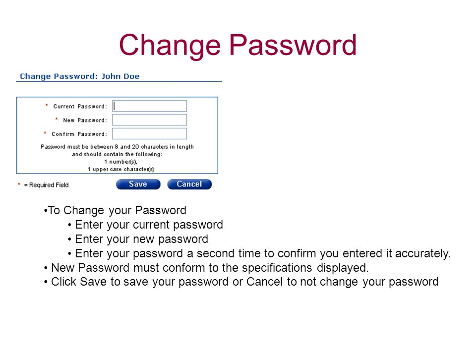 Change Password To Change your Password Enter your current password
