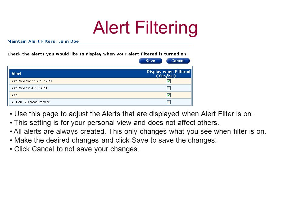 Alert Filtering Use this page to adjust the Alerts that are displayed when Alert Filter is on.