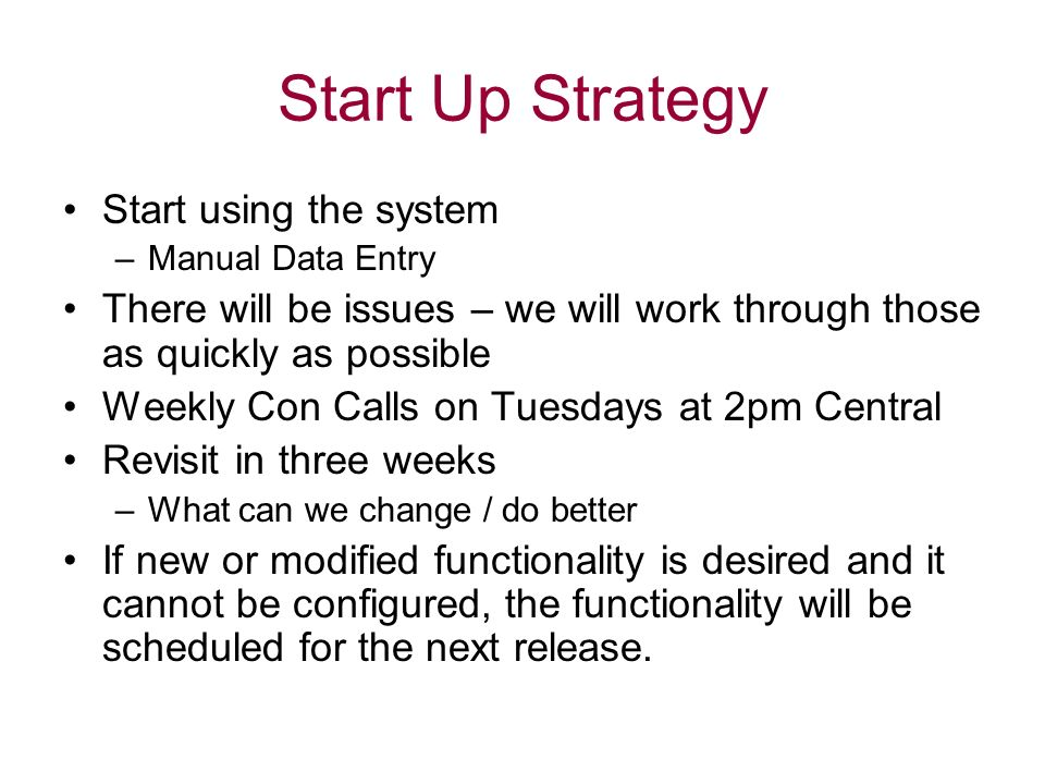 Start Up Strategy Start using the system